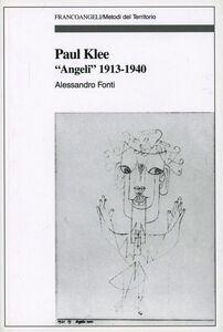 Paul Klee. «Angeli» 1913-1940