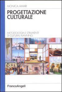 Progettazione culturale. Metodologia e strumenti di cultural planning