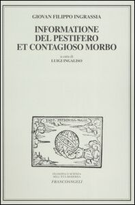 Informatione del pestifero et contagioso morbo