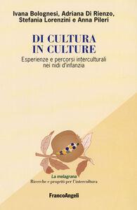 Libro Di cultura in culture. Esperienze e percorsi interculturali nei nidi d'infanzia