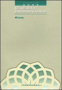 Libro Gli italiani fra patrimomio e reddito. Un mese di sociale 2005