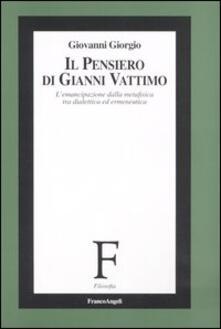 Voluntariadobaleares2014.es Il pensiero di Gianni Vattimo. L'emancipazione della metafisica tra dialettica ed ermeneutica Image
