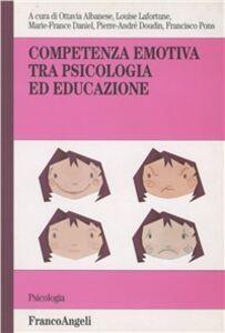 Foto Cover di Competenza emotiva tra psicologia ed educazione, Libro di  edito da Franco Angeli