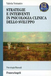 Libro Strategie e interventi in psicologia clinica dello sviluppo Valeria Verrastro