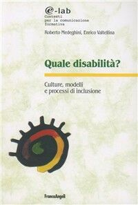 Quale disabilità? Culture, modelli e processi d'inclusione