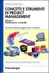 Concetti e strumenti di project management. Vol. 1: Pianificazione e controllo.