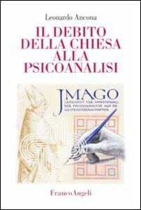 Foto Cover di Il debito della Chiesa alla psicoanalisi, Libro di Leonardo Ancona, edito da Franco Angeli