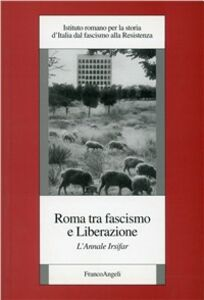 Libro Roma tra fascismo e liberazione. L'annale Irsifar