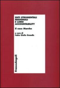 Foto Cover di Enti strumentali regionali e loro accountability. Il caso Marche, Libro di  edito da Franco Angeli