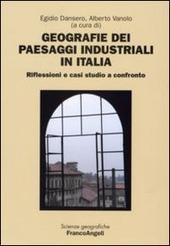 Geografie dei paesaggi industriali in Italia. Riflessioni e casi studio a confronto