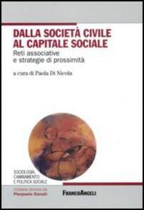 Dalla società civile al capitale sociale. Reti associative e strategie di prossimità