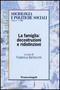 Libro La famiglia: decostruzioni e ridistinzioni