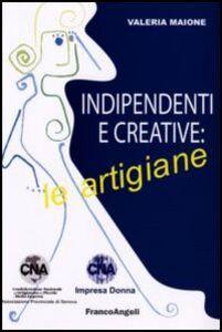 Indipendenti e creative: le artigiane