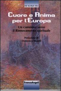 Cuore e anima per l'Europa. Un cammino verso il rinnovamento spirituale