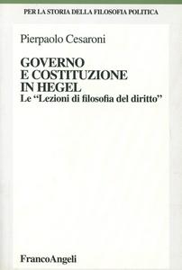 Libro Governo e costituzione in Hegel. Le «Lezioni di filosofia del diritto» Pierpaolo Cesaroni
