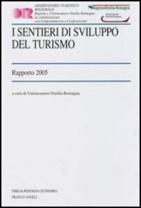 I sentieri di sviluppo del turismo. Rapporto 2005