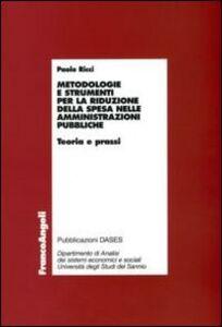 Foto Cover di Metodologie e strumenti per la riduzione della spesa nelle amministrazioni pubbliche. Teoria e prassi, Libro di Paolo Ricci, edito da Franco Angeli