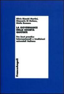Libro La governance delle società quotate. Tra best practice internazionali e tradizioni aziendali italiane