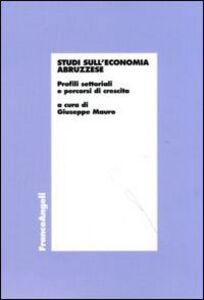 Libro Studi sull'economia abruzzese. Profili settoriali e percorsi di crescita