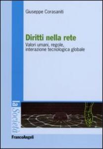 Libro Diritti nella rete. Valori umani, regole, interazione tecnologica globale Giuseppe Corasaniti