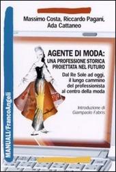Agente di moda: una professione storica proiettata nel futuro. Dal Re Sole ad oggi il lungo cammino del professionista al centro della moda