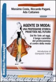 Agente di moda: una professione storica proiettata nel futuro. Dal Re Sole ad oggi il lungo cammino del professionista al centro della moda.pdf