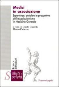 Libro Medici in associazione. Esperienze, problemi e prospettive dell'associazionismo in Medicina Generale