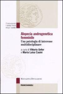 Libro Alopecia androgenetica femminile. Una patologia di interesse multidisciplinare