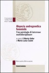 Alopecia androgenetica femminile. Una patologia di interesse multidisciplinare