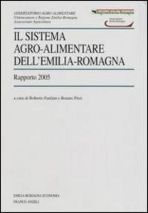Libro Il sistema agro-alimentare dell'Emilia Romagna. Rapporto 2005