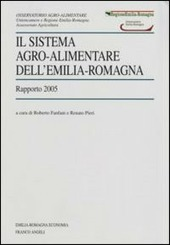 Il sistema agro-alimentare dell'Emilia Romagna. Rapporto 2005
