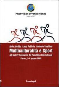 Multiculturalità e sport. Atti del XV congresso del Panathlon International (Parma, 2-4 giugno 2005)