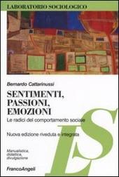 Sentimenti, passioni, emozioni. Le radici del comportamento sociale