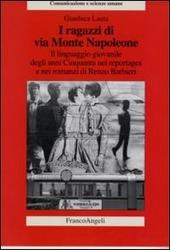 I ragazzi di via Monte Napoleone. Il linguaggio giovanile degli anni Cinquanta nei reportages e nei romanzi di Renzo Barbieri
