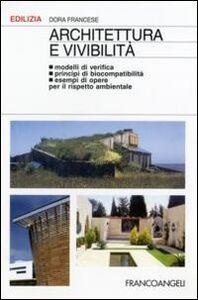 Architettura e vivibilità. Modelli di verifica, principi di biocompatibilità, esempi di opere per il rispetto ambientale