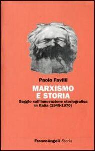 Marxismo e storia. Saggio sull'innovazione storiografica in Italia (1945-1970)