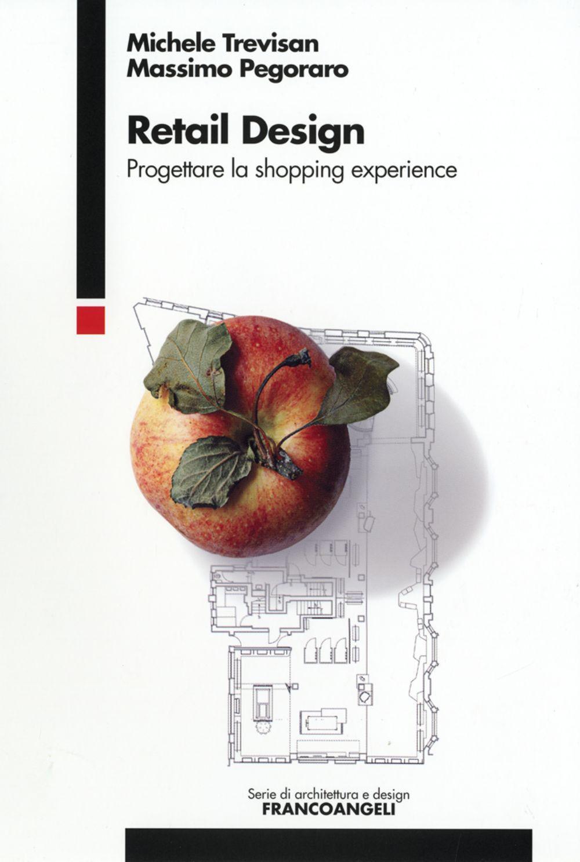 Retail design. Progettare la shopping experience