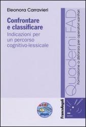 Confrontare e classificare. Indicazioni per un percorso cognitivo-lessicale. Con CD-ROM