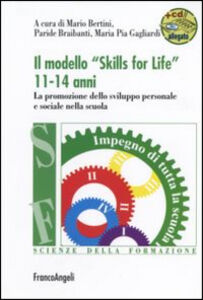 Libro Il modello «Skills for life» 11-14 anni. La promozione dello sviluppo personale e sociale nella scuola. Con espansione online