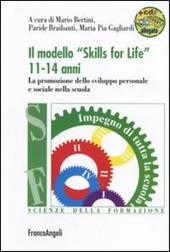 Il modello «Skills for life» 11-14 anni. La promozione dello sviluppo personale e sociale nella scuola. Con espansione online