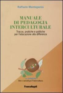 Manuale di pedagogia interculturale. Tracce, pratiche e politiche per l'educazione alla differenza