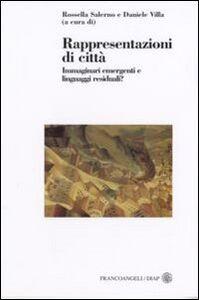 Libro Rappresentazioni di città. Immaginari emergenti e linguaggi residuali?