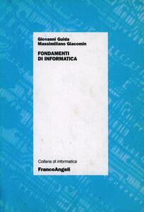 Libro Fondamenti d'informatica Giovanni Guida , Massimiliano Giacomin