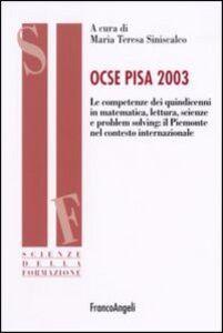 Libro Ocse Pisa 2003. Le competenze dei quindicenni in matematica, lettura, scienze e problem solving: il Piemonte nel contesto internazionale