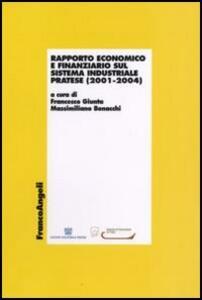 Rapporto economico e finanziario sul sistema industriale pratese (2001-2004)