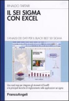 Il Sei Sigma con Excel. L'analisi dei dati per il black belt Sei Sigma - Rinaldo Tartari - copertina