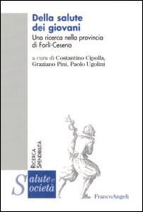 Della salute dei giovani. Una ricerca nella provincia Forlì-Cesena