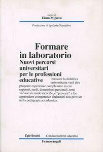 Libro Formare in laboratorio. Nuovi percorsi universitari per le professioni educative