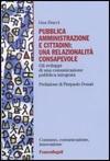 Pubblica amministrazione e cittadini: una relazionalità consapevole. Gli sviluppi di una comunicazione pubblica integrata