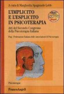 L' implicito e l'esplicito in psicoterapia. Atti del 2º Congresso della psicoterapia italiana. Con DVD - copertina